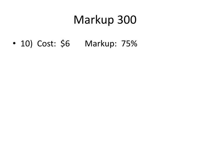 Markup 300