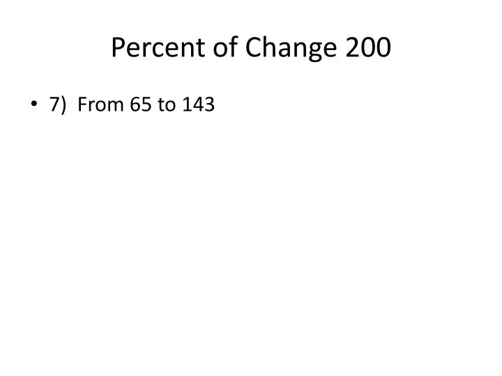 Percent of Change 200
