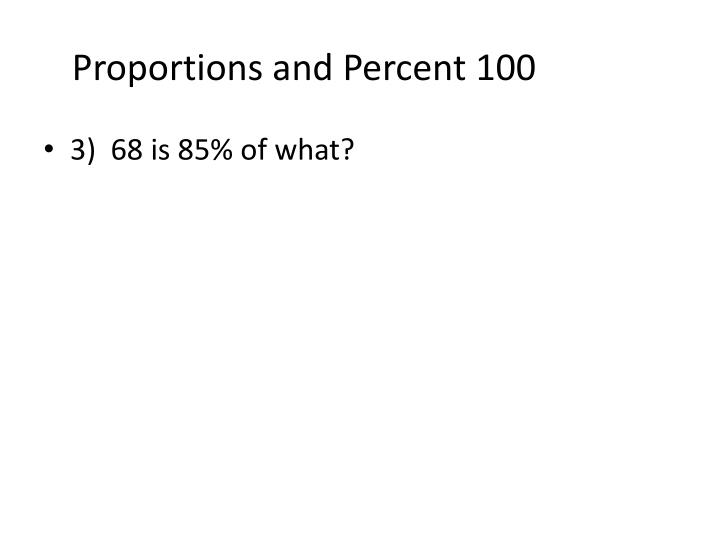 Proportions and Percent 100