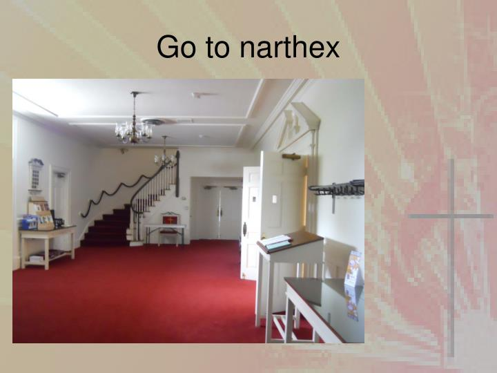 Go to narthex