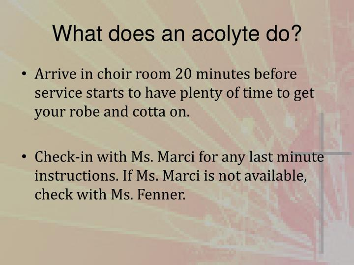 What does an acolyte do?
