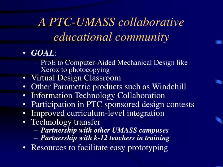 A PTC-UMASS collaborative educational community