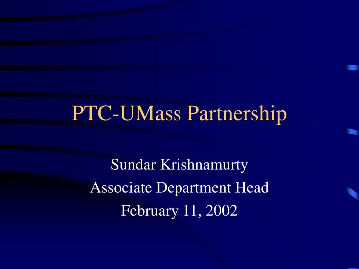 PTC-UMass Partnership