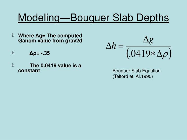 Modeling—Bouguer Slab Depths
