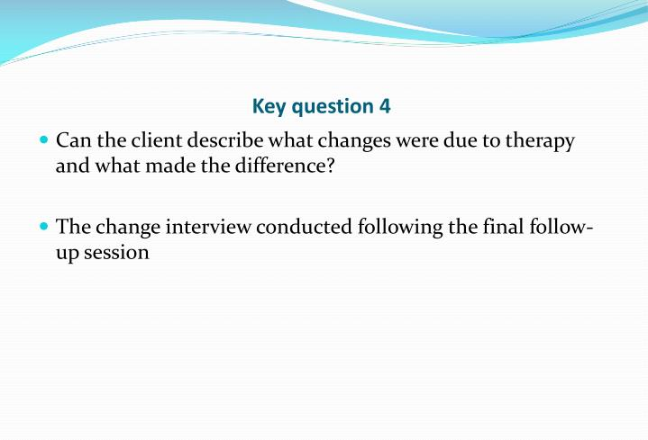 Key question 4