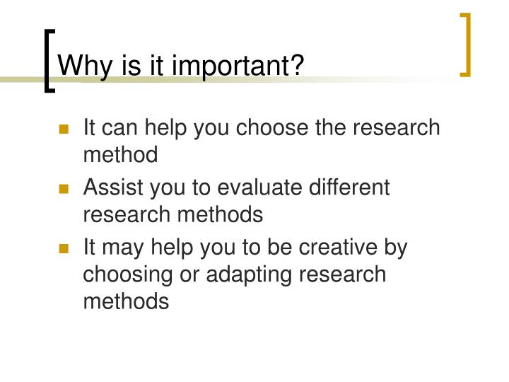 why research methodology is important Some important avenues of research are: (1) research methodology is a systematic way to solve a problem it is a science of studying how research is to be carried.
