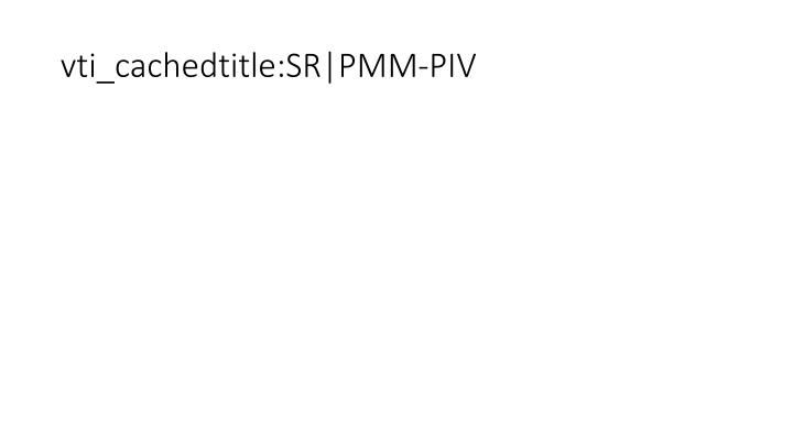 vti_cachedtitle:SR|PMM-PIV