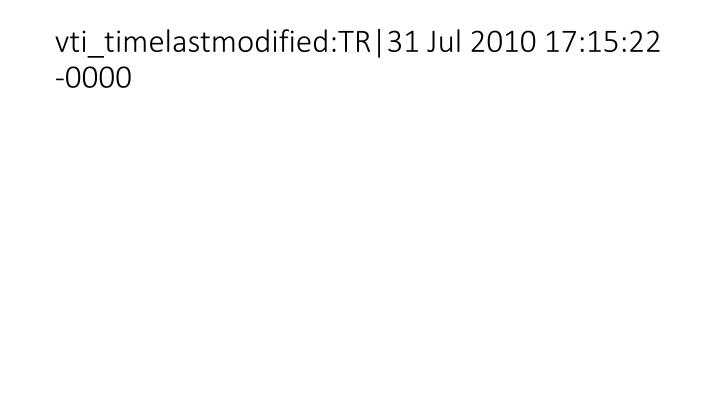 vti_timelastmodified:TR|31 Jul 2010 17:15:22 -0000
