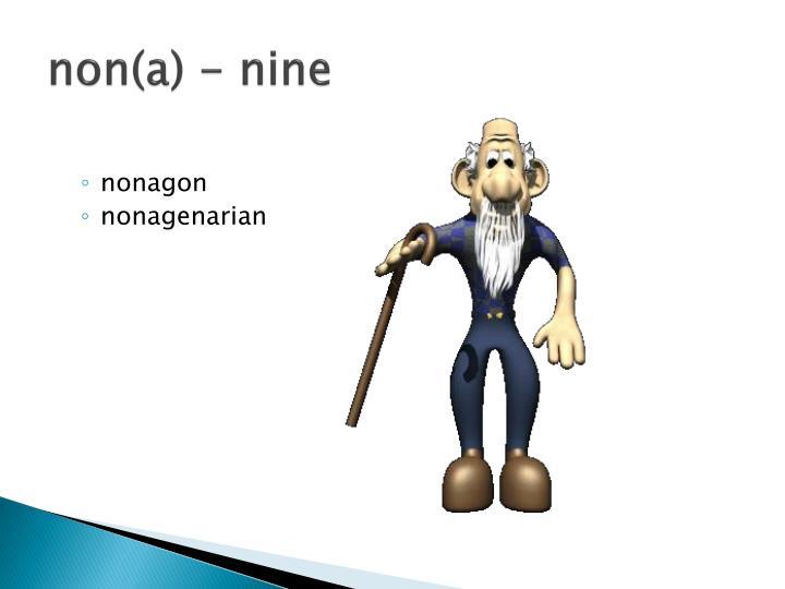non(a) - nine