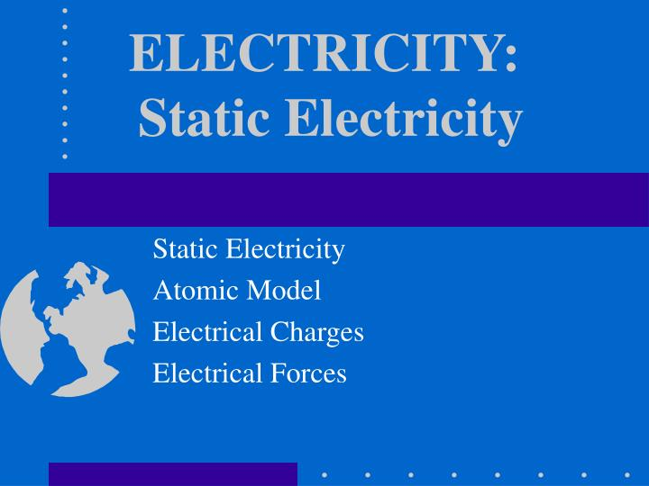 Electricity static electricity