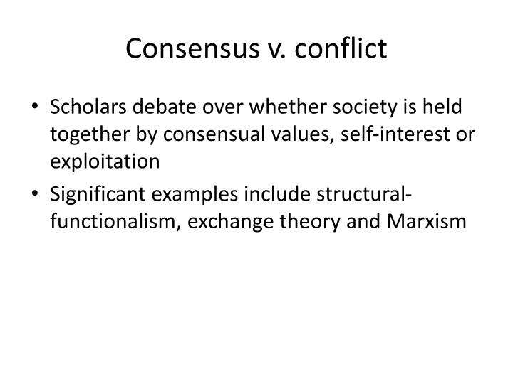 Consensus v. conflict