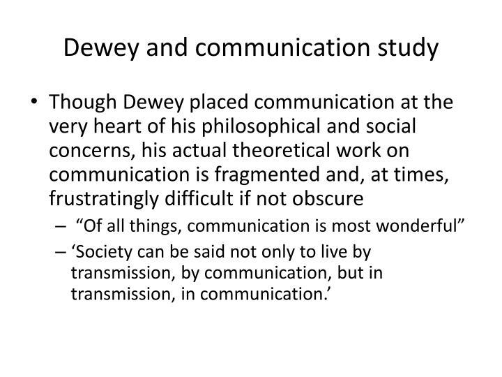 Dewey and communication study