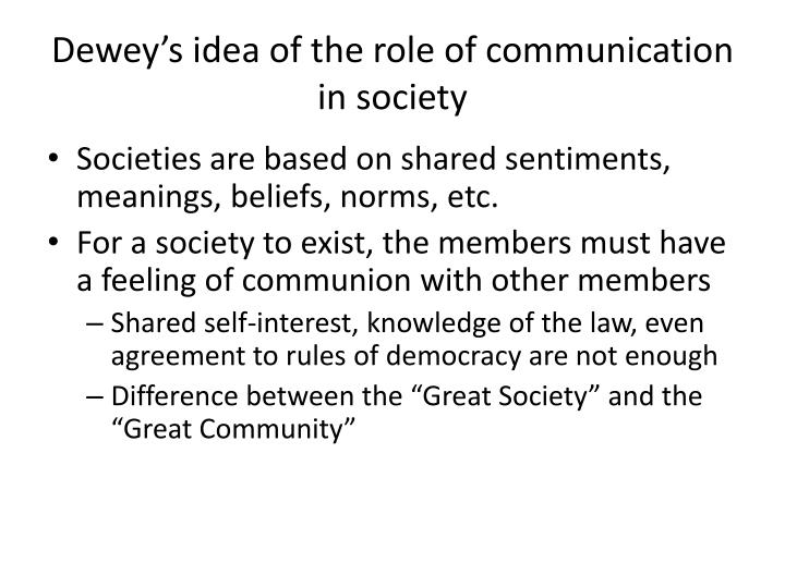 Dewey's idea of the role of communication in society