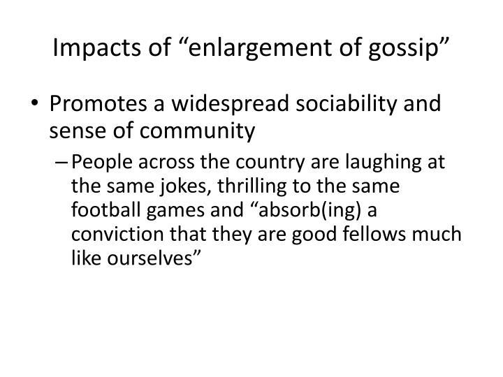 """Impacts of """"enlargement of gossip"""""""