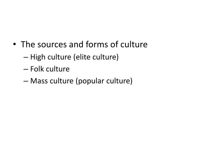 The sources and forms of culture