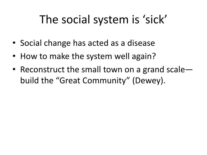 The social system is 'sick'