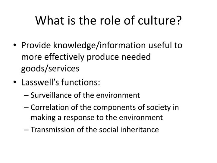 What is the role of culture?