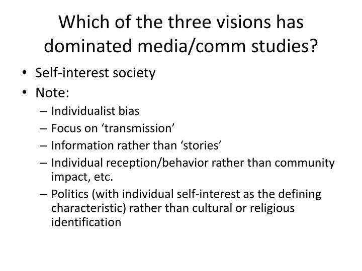Which of the three visions has dominated media/