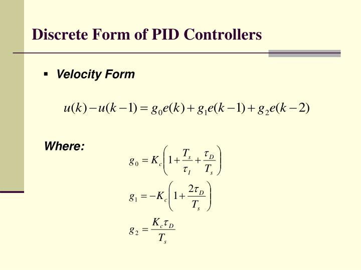 Discrete Form of PID Controllers