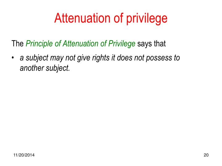 Attenuation of privilege