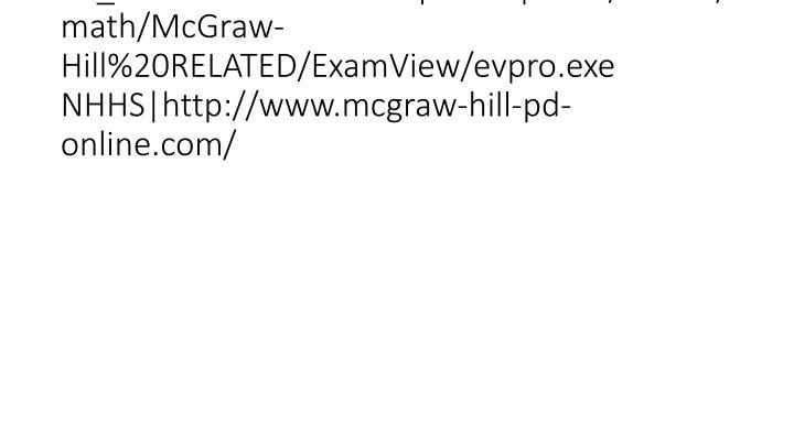 vti_cachedsvcrellinks:VX|NHUS|news/news2/math/McGraw-Hill%20RELATED/ExamView/evpro.exe NHHS|http://www.mcgraw-hill-pd-online.com/