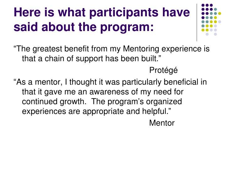 Here is what participants have said about the program: