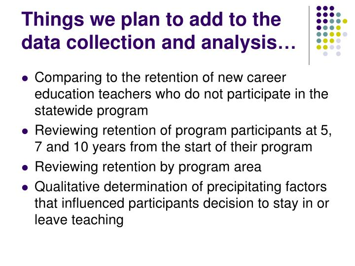 Things we plan to add to the data collection and analysis…