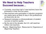 we need to help teachers succeed because