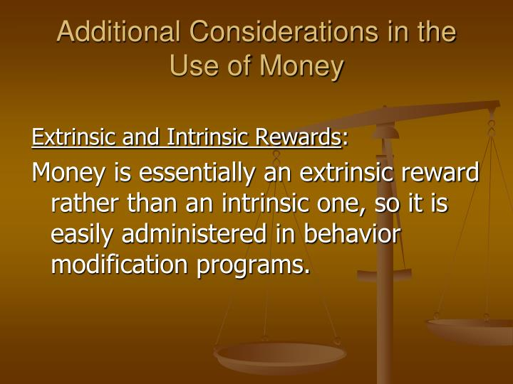 Additional Considerations in the Use of Money