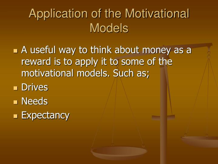 Application of the Motivational Models