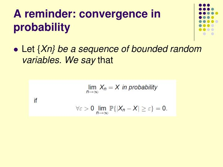 A reminder: convergence in probability