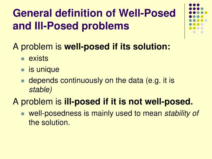 General definition of Well-Posed and Ill-Posed problems