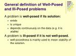 general definition of well posed and ill posed problems