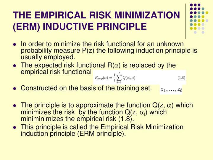 THE EMPIRICAL RISK MINIMIZATION (ERM) INDUCTIVE PRINCIPLE