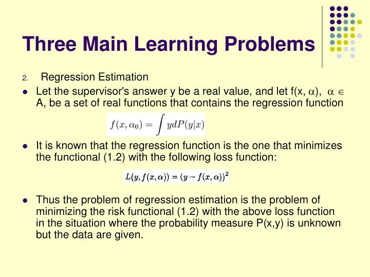 Three Main Learning Problems