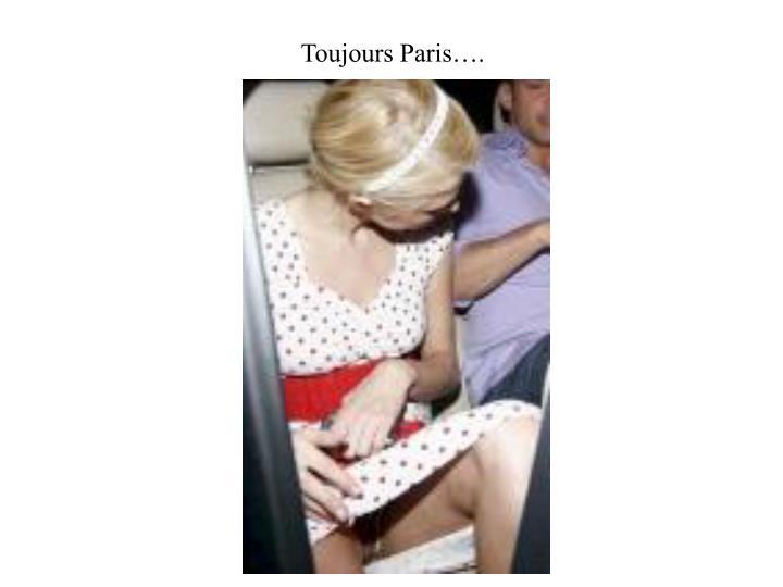 Toujours Paris….