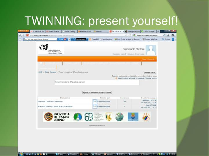 TWINNING: present yourself!