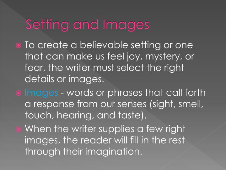 Setting and Images