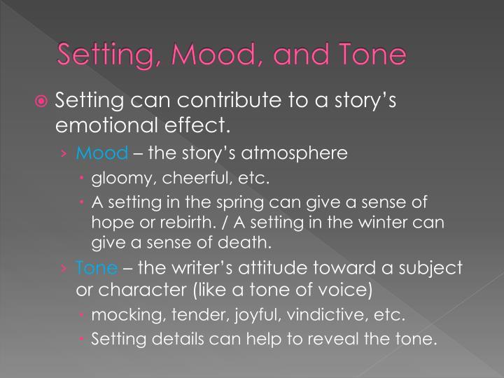 Setting, Mood, and Tone