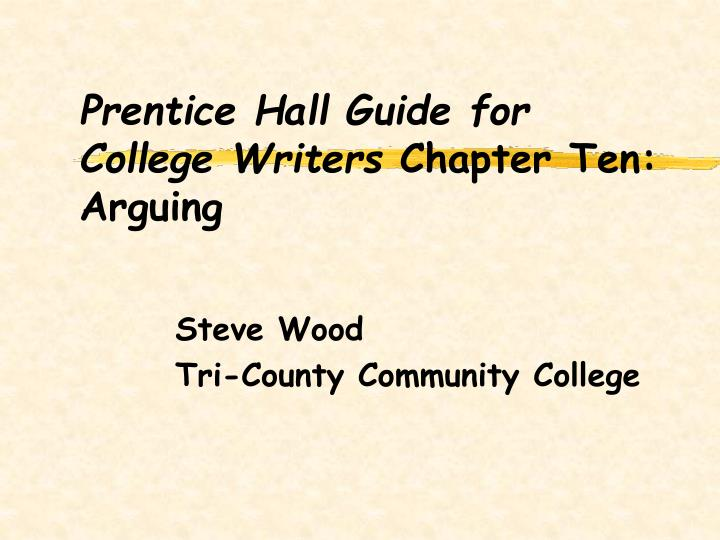 Prentice hall guide for college writers chapter ten arguing