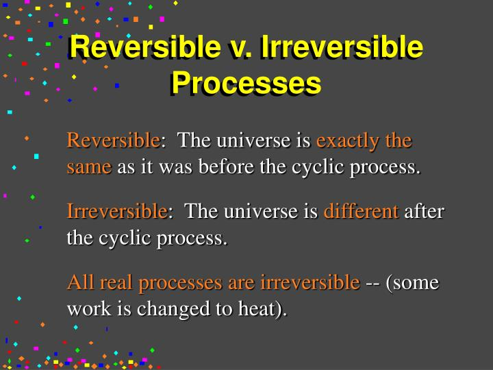 Reversible v. Irreversible Processes