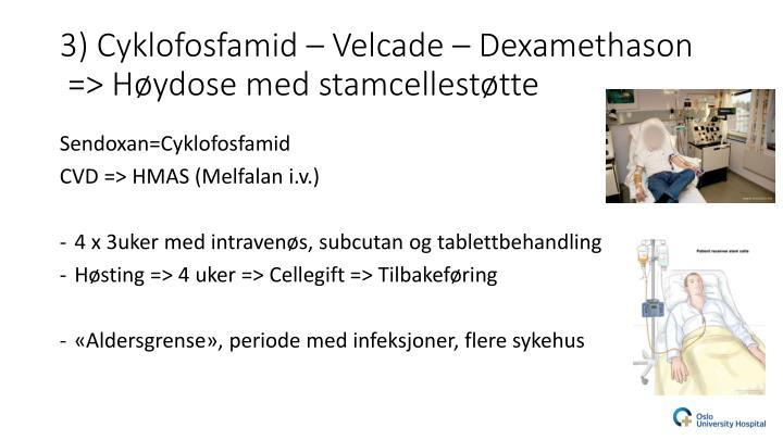 3) Cyklofosfamid – Velcade – Dexamethason