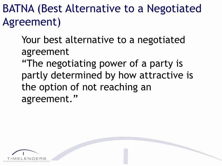 BATNA (Best Alternative to a Negotiated Agreement)