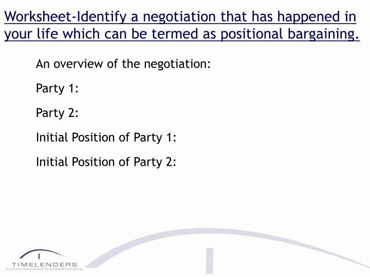 Worksheet-Identify a negotiation that has happened in your life which can be termed as positional bargaining.
