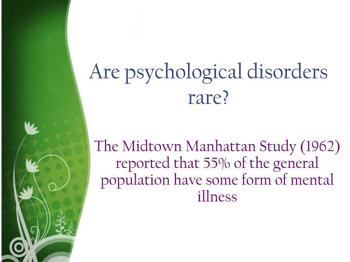 Are psychological disorders rare