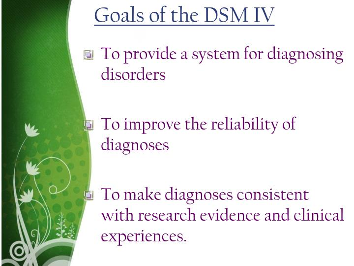 Goals of the DSM IV