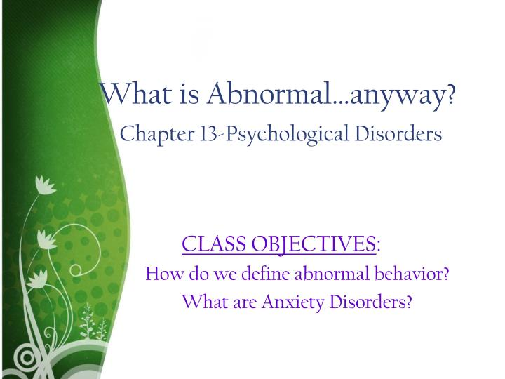 What is abnormal anyway chapter 13 psychological disorders