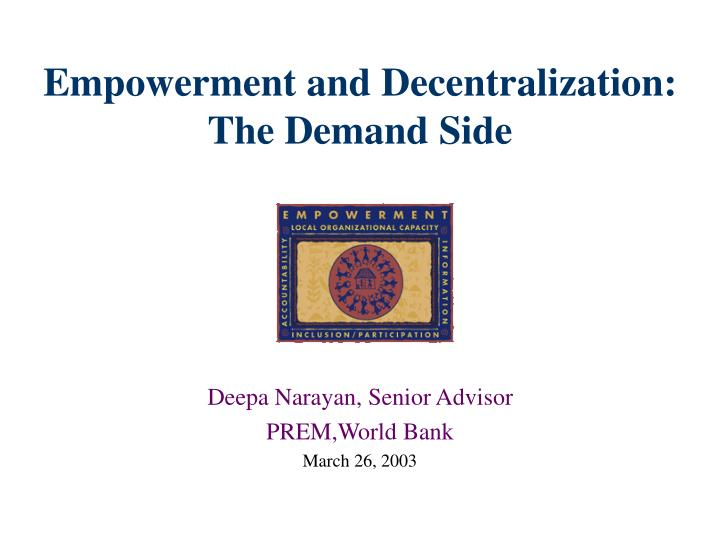 Empowerment and decentralization the demand side