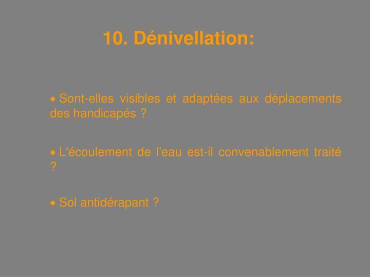 10. Dénivellation: