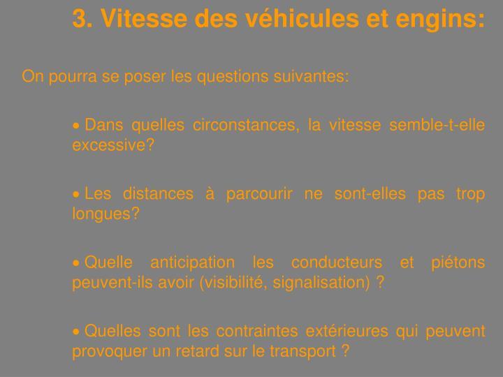 3. Vitesse des véhicules et engins: